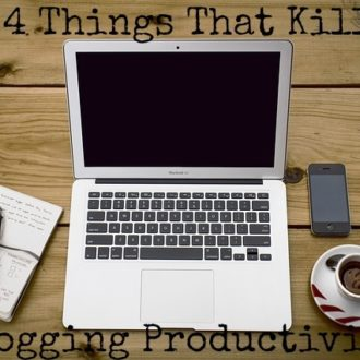 4 Things That Kill Blogging Productivity