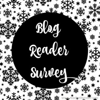 Will You Take My Blog Reader Survey?