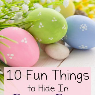 10 Fun Things to Hide in Easter Eggs that Aren't Candy