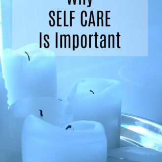 Why Self Care is So Important to Your Well-Being