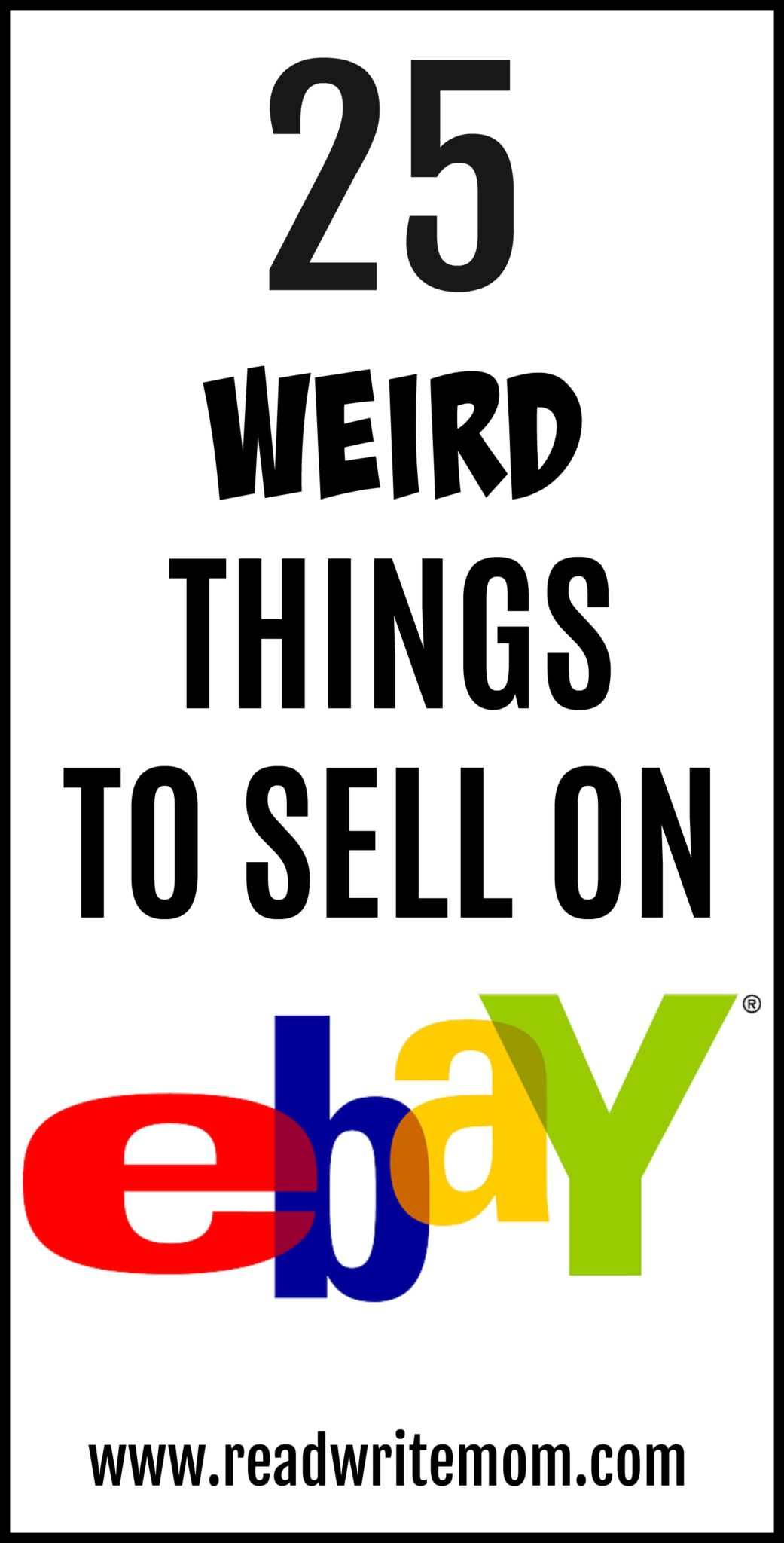 25 Weird Things You Can Sell On Ebay To Make Money